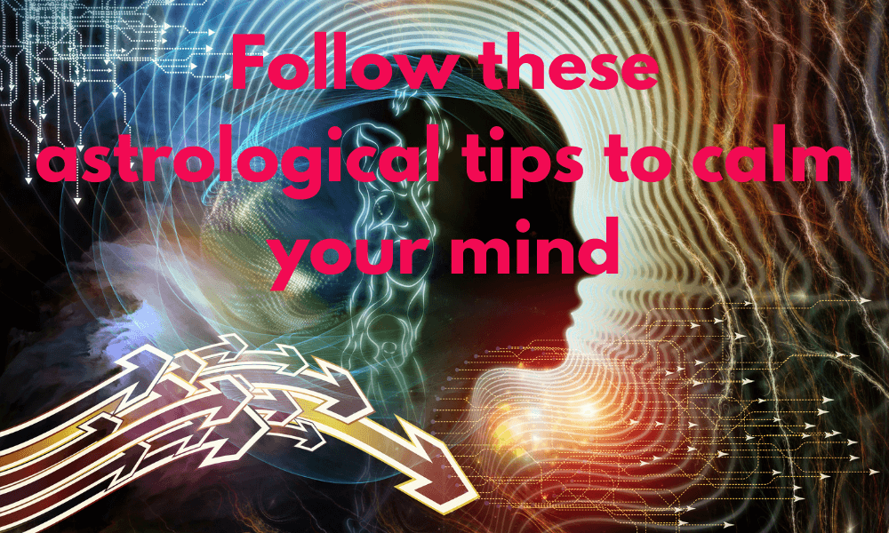 astrological tips to calm your mind